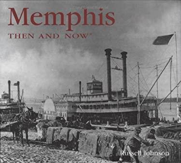 Memphis Then & Now 9781592238620