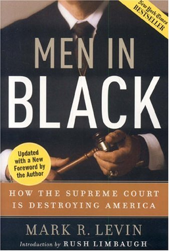 Men in Black: How the Supreme Court Is Destroying America 9781596980099