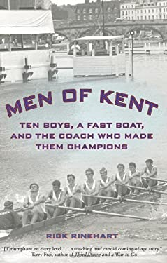 Men of Kent: Ten Boys, a Fast Boat, and the Coach Who Made Them Champions 9781599219325