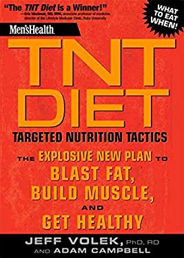 Men's Health TNT Diet: Targeted Nutrition Tactics: The Explosive New Plan to Blast Fat, Build Muscle, and Get Healthy 9781594869761