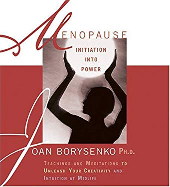 Menopause: Initiation Into Power 9781591791874