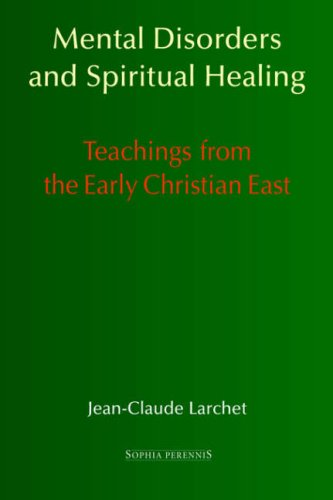 Mental Disorders and Spiritual Healing: Teachings from the Early Christian East 9781597310611