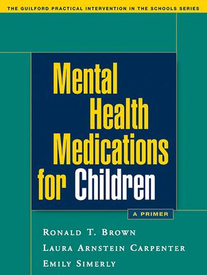 Mental Health Medications for Children: A Primer 9781593852023