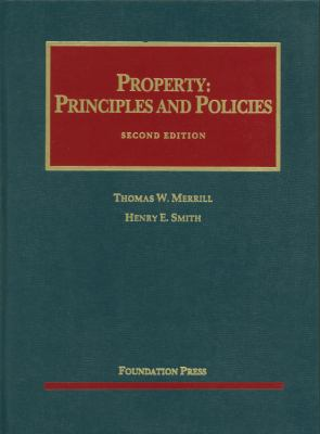 Merrill and Smith's Property: Principles and Policies, 2D 9781599415765