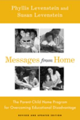 Messages from Home: The Parent-Child Home Program for Overcoming Educational Disadvantage 9781592136766