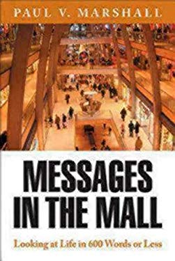 Messages in the Mall: Looking at Life in 600 Words or Less 9781596270817