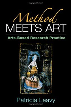 Method Meets Art: Arts-Based Research Practice 9781593852597