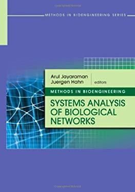 Methods in Bioengineering: Systems Analysis of Biological Networks 9781596934061
