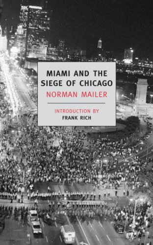 Miami and the Siege of Chicago: An Informal History of the Republican and Democratic Conventionsof 1968 9781590172964