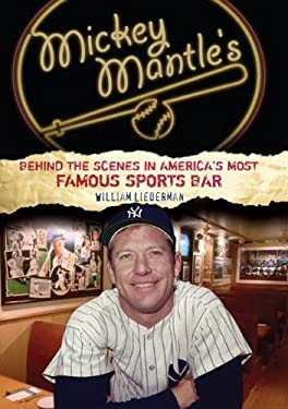 Mickey Mantle's: Behind the Scenes in America's Most Famous Sports Bar 9781592288434