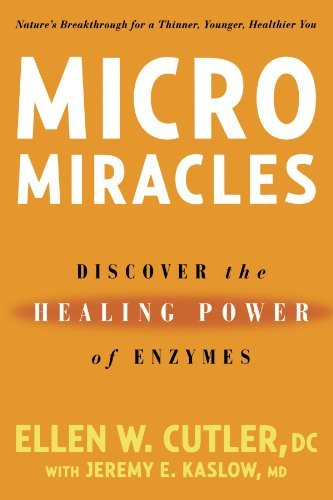 Micromiracles: Discover the Healing Power of Enzymes 9781594862212