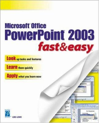 Microsoft Office PowerPoint 2003 Fast & Easy 9781592000814