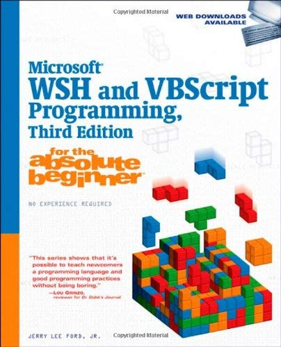 Microsoft WSH and VBScript Programming for the Absolute Beginner 9781598638035