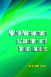 Middle Management in Academic and Public Libraries