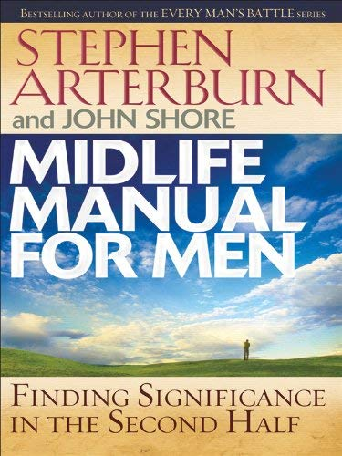 Midlife Manual for Men: Finding Significance in the Second Half 9781594152801