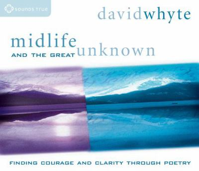 Midlife and the Great Unknown: Finding Courage and Clarity Through Poetry 9781591790693