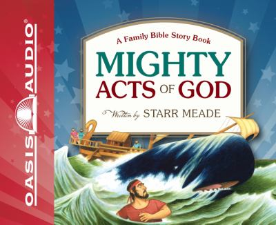 Mighty Acts of God: A Family Bible Story Book 9781598596885