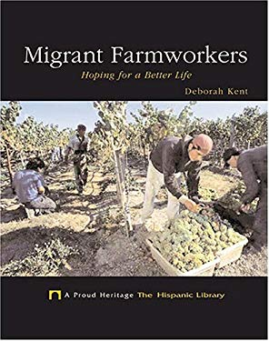 Migrant Farmworkers: Hoping for a Better Life 9781592963867