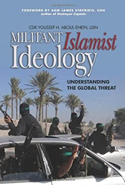 Militant Islamist Ideology: Understanding the Global Threat 9781591140016