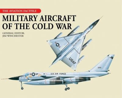 Military Aircraft of the Cold War 9781592236961