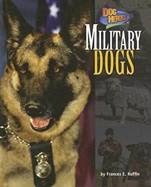 Military Dogs 9781597162739