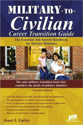 Military-To-Civilian Career Transition Guide: The Essential Job Search Handbook for Service Members 9781593577315