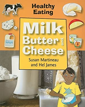 Milk, Butter, and Cheese 9781599202457