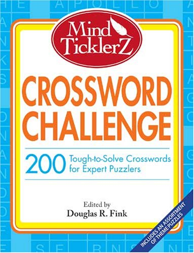 Mind Ticklerz Crossword Challenge: 200 Tough-To-Solve Crosswords for Expert Puzzlers 9781598697209