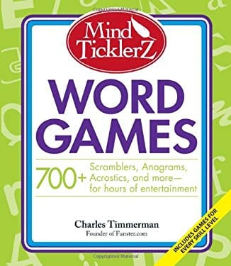 Mind Ticklerz Word Games: 700+ Scramblers, Anagrams, Acrostics, and More - For Hours of Entertainment 9781598697193