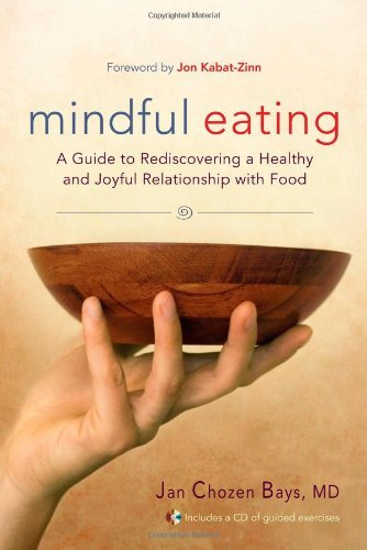 Mindful Eating: A Guide to Rediscovering a Healthy and Joyful Relationship with Food [With CD (Audio)] 9781590305317