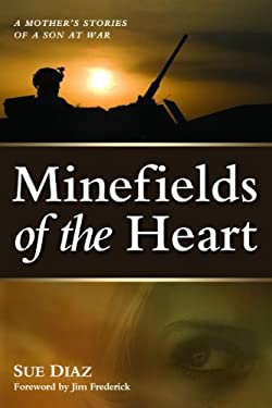 Minefields of the Heart: A Mother's Stories of a Son at War 9781597975155