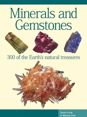 Minerals and Gemstones: 300 of the Earth's Natural Treasures 9781592237357