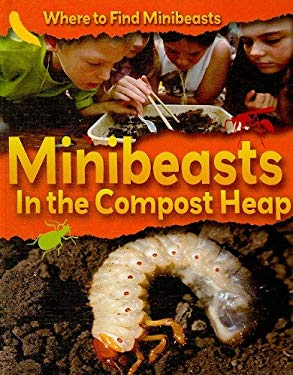 Minibeasts in the Compost Heap 9781599203270