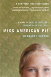 Miss American Pie: A Diary of Love, Secrets, and Growing Up in the 1970s 7325626