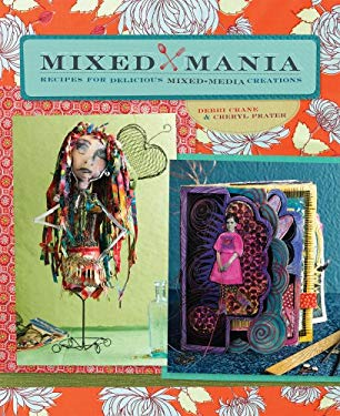Mixed Mania: Recipes for Delicious Mixed-Media Creations 9781596680845