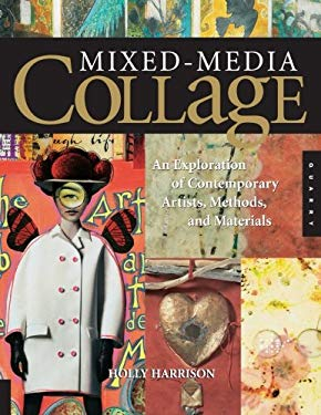 Mixed-Media Collage: An Exploration of Contemporary Artists, Methods, and Materials 9781592533169