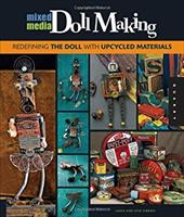 ISBN 9781592537440 product image for Mixed Media Doll Making: Redefining the Doll with Upcycled Materials | upcitemdb.com