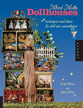 Mixed-Media Dollhouses: Techniques and Ideas for Doll-Size Assemblages 9781592535880