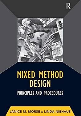 Mixed Method Design: Principles and Procedures 9781598742985