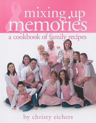 Mixing Up Memories: A Cookbook of Family Recipes