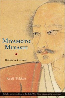 Miyamoto Musashi: His Life and Writings 9781590300459