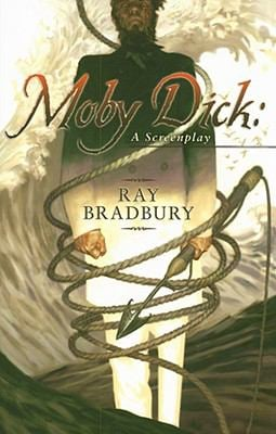 Moby Dick: A Screenplay 9781596061804