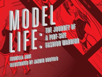 Model Life: The Journey of a Pint-Size Fashion Warrior 9781593762551