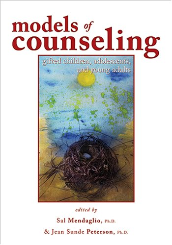 Models of Counseling Gifted Children, Adolescents, and Young Adults 9781593632069