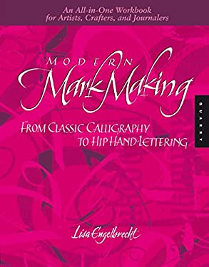 Modern Mark Making: From Classic Calligraphy to Hip Hand-Lettering 9781592534197