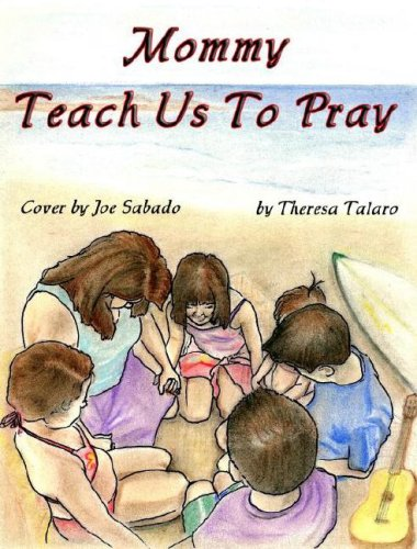 Mommy Teach Us to Pray 9781598791211
