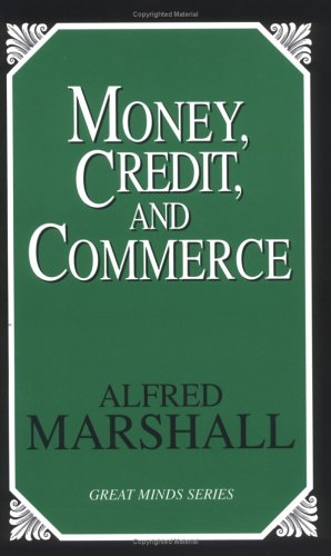 Money, Credit, and Commerce 9781591020363