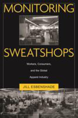 Monitoring Sweatshops: Workers, Consumers, and the Global Apparel Industry 9781592132560