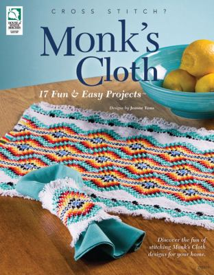 Monk's Cloth: 17 Fun & Easy Projects 9781592172979