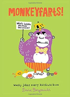 Monkeyfarts!: Wacky Jokes Every Kid Should Know 9781594746055